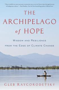 the-archipelago-of-hope-wisdom-and-resilience-from-the-edge-of-climate-change