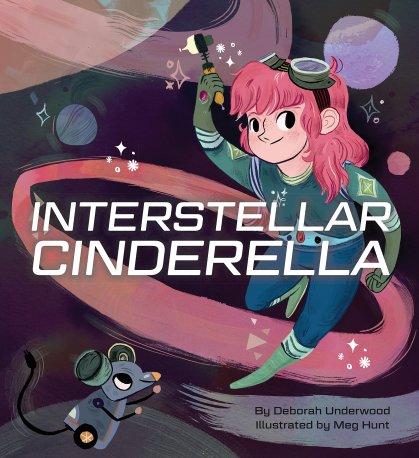 Interstellar Cinderella by Deborah Underwood