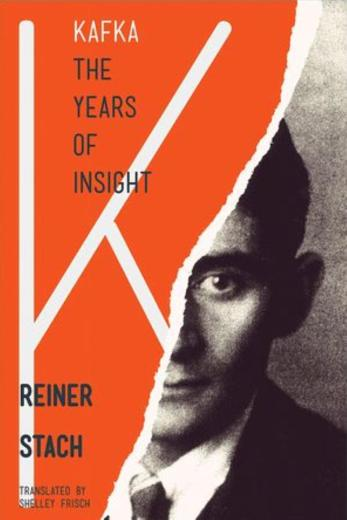 Kafka, the Years of Insight by Reiner Stach
